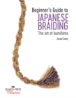 Beginner's Guide to Japanese Braiding : The Art of Kumihimo - Book