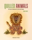 Quilled Animals : 20 Cute Creatures to Coil and Shape - Book