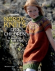 Nordic Knits for Children : 15 Cosy Knits for Ages 3 to 9 - Book