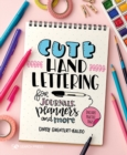 Cute Hand Lettering : For Journals, Planners and More - Book