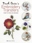 Trish Burr's Embroidery Transfers : Over 70 Iron-on Designs - Book