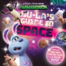 Lu-La's Guide to Space (A Shaun the Sheep Movie: Farmageddon Official Book) - Book