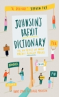 Johnson's Brexit Dictionary : Or an A to Z of What Brexit Really Means - eBook