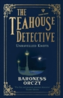 Unravelled Knots : The Teahouse Detective - eBook