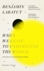 When We Cease to Understand the World - eBook