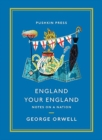 England Your England : Notes on a Nation - Book