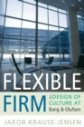 Flexible Firm : The Design of Culture at Bang & Olufsen - Book