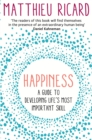 Happiness : A Guide to Developing Life's Most Important Skill - Book