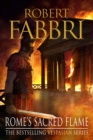 Rome's Sacred Flame : The new Roman epic from the bestselling author of Arminius - Book
