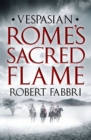 Rome's Sacred Flame : The new Roman epic from the bestselling author of Arminius - eBook