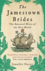 The Jamestown Brides : The Bartered Wives of the New World - Book