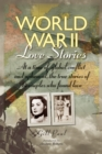 World War II Love Stories : The True Stories of 14 Couples - eBook