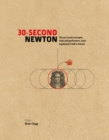 30-Second Newton : The 50 Crucial Concepts, Roles and Performers, Each Explained in Half a Minute - Book