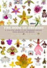 The Book of Orchids : A life-size guide to six hundred species from around the world - Book