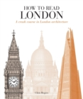 How to Read London : A crash course in London Architecture - Book