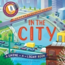 In The City : A shine-a-light book - Book