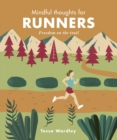 Mindful Thoughts for Runners : Freedom on the trail - Book