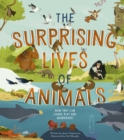 The Surprising Lives of Animals : How they can laugh, play and misbehave! - Book