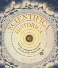 Scientifica Historica : How the world's great science books chart the history of knowledge - Book