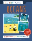 My First Fact File Oceans : Everything you Need to Know - Book