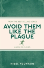 Avoid Them Like the Plague : A Book of Cliches - Book