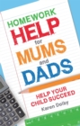 Homework Help for Mums and Dads : Help Your Child Succeed - Book