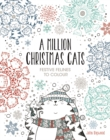 A Million Christmas Cats : Festive Felines to Colour - Book