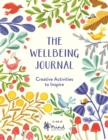 The Wellbeing Journal : Creative Activities to Inspire - Book