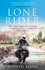 Lone Rider : The First British Woman to Motorcycle Around the World - eBook