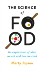 The Science of Food : An Exploration of What We Eat and How We Cook - Book