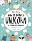 How to Draw a Unicorn and Other Cute Animals : With simple shapes and 5 steps - Book