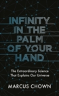 Infinity in the Palm of Your Hand : Fifty Wonders That Reveal an Extraordinary Universe - Book