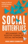 Social Butterflies : Reclaiming the Positive Power of Social Networks - Book