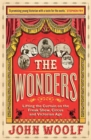The Wonders : Lifting the Curtain on the Freak Show, Circus and Victorian Age - Book