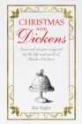 Christmas with Dickens : Seasonal Recipes Inspired by the Life and Work of Charles Dickens - Book
