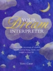 Be Your Own Dream Interpreter : Uncover the Real Meaning of Your Dreams and How You Can Learn from Them - Book