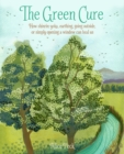 The Green Cure : How Shinrin-Yoku, Earthing, Going Outside, or Simply Opening a Window Can Heal Us - Book