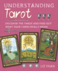 Understanding Tarot : Discover the Tarot and Find out What Your Cards Really Mean - Book