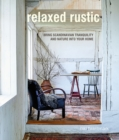Relaxed Rustic : Bring Scandinavian Tranquility and Nature into Your Home - Book