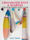 Crocheted Hats and Scarves : 35 Stylish and Colourful Crochet Patterns - Book