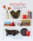 #shelfie : How to Style and Display Your Collections - Book