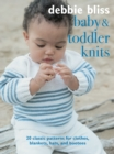 Baby and Toddler Knits : 20 Classic Patterns for Clothes, Blankets, Hats, and Bootees - Book