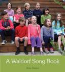 A Waldorf Song Book - Book