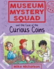 Museum Mystery Squad and the Case of the Curious Coins - Book