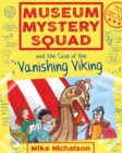 Museum Mystery Squad and the Case of the Vanishing Viking - Book
