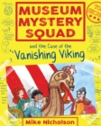 Museum Mystery Squad and the Case of the Vanishing Viking - eBook