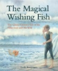 The Magical Wishing Fish : The Classic Grimm's Tale of the Fisherman and His Wife - Book