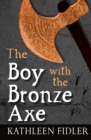 The Boy with the Bronze Axe - eBook