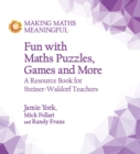 Fun with Maths Puzzles, Games and More : A Resource Book for Steiner-Waldorf Teachers - Book