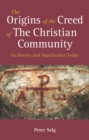 The Origins of the Creed of the Christian Community : Its History and Significance Today - Book